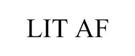 LIT AF