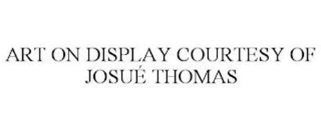 ART ON DISPLAY COURTESY OF JOSUÉ THOMAS