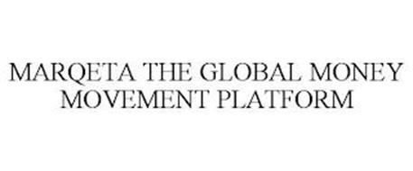 MARQETA THE GLOBAL MONEY MOVEMENT PLATFORM