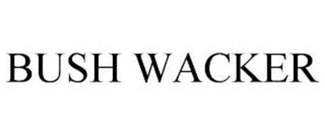 BUSH WACKER