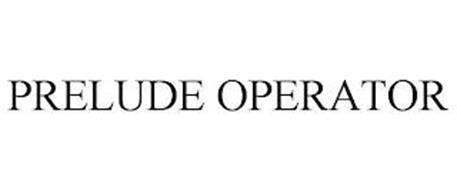 PRELUDE OPERATOR