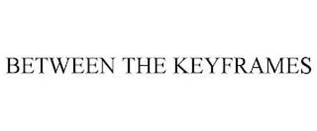 BETWEEN THE KEYFRAMES