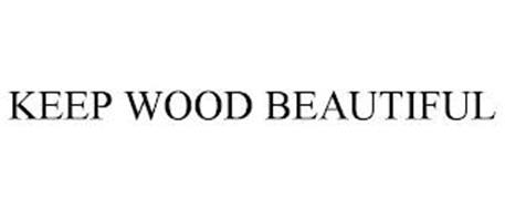 KEEP WOOD BEAUTIFUL