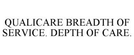 QUALICARE BREADTH OF SERVICE. DEPTH OF CARE.