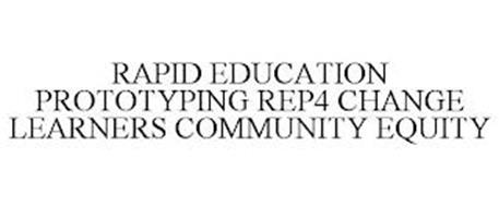 RAPID EDUCATION PROTOTYPING REP4 CHANGE LEARNERS COMMUNITY EQUITY