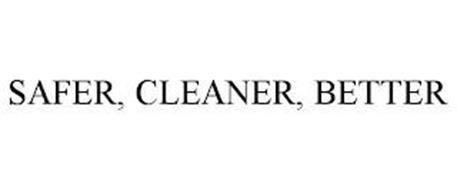SAFER, CLEANER, BETTER