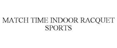 MATCH TIME INDOOR RACQUET SPORTS