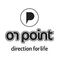 P ON POINT DIRECTION FOR LIFE