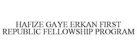 HAFIZE GAYE ERKAN FIRST REPUBLIC FELLOWSHIP PROGRAM