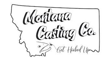 MOTANA CASTING CO. GET HOOKED UP