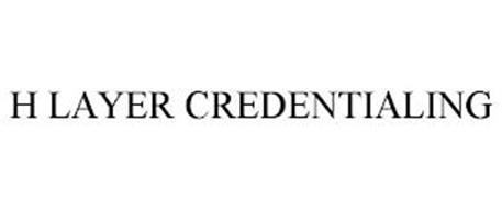 H LAYER CREDENTIALING