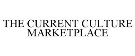 THE CURRENT CULTURE MARKETPLACE