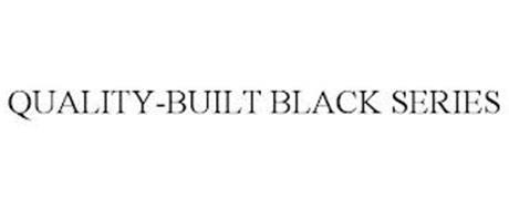 QUALITY-BUILT BLACK SERIES