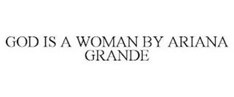 GOD IS A WOMAN BY ARIANA GRANDE