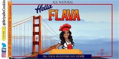 HELLA FLAVA, BRIYABECOOKIN, TILL YOUR ANCESTORS SAY STOP