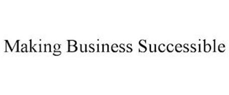 MAKING BUSINESS SUCCESSIBLE