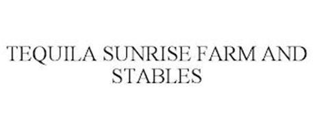 TEQUILA SUNRISE FARM AND STABLES