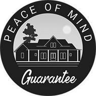 PEACE OF MIND GUARANTEE