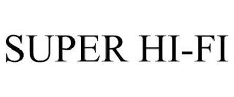 SUPER HI-FI