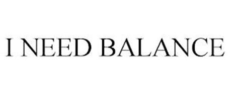 I NEED BALANCE