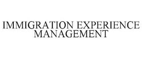 IMMIGRATION EXPERIENCE MANAGEMENT