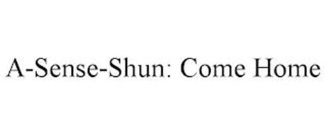A-SENSE-SHUN: COME HOME