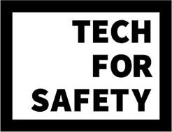 TECH FOR SAFETY