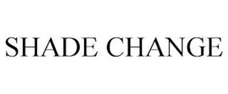 SHADE CHANGE