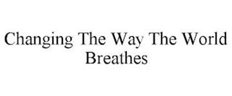 CHANGING THE WAY THE WORLD BREATHES