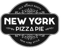 NEW YORK PIZZA PIE OLD WORLD ROOTS NEW YORK STYLE