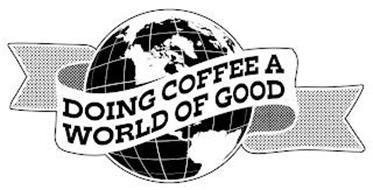 DOING COFFEE A WORLD OF GOOD