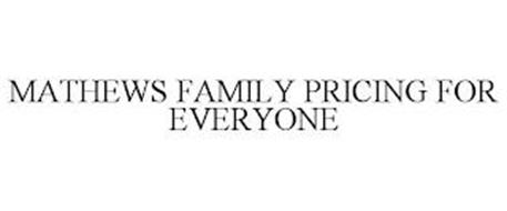 MATHEWS FAMILY PRICING FOR EVERYONE