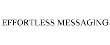EFFORTLESS MESSAGING