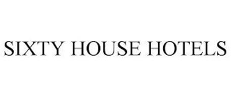 SIXTY HOUSE HOTELS