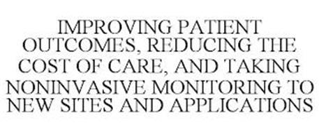 IMPROVING PATIENT OUTCOMES, REDUCING THE COST OF CARE, AND TAKING NONINVASIVE MONITORING TO NEW SITES AND APPLICATIONS