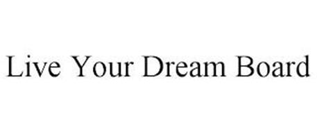 LIVE YOUR DREAM BOARD