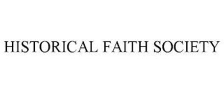 HISTORICAL FAITH SOCIETY