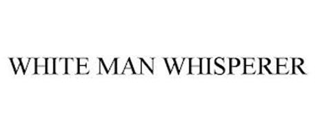 WHITE MAN WHISPERER