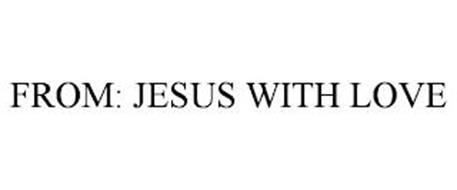 FROM: JESUS WITH LOVE