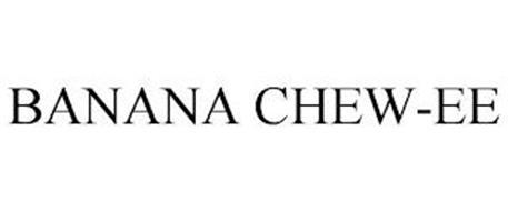 BANANA CHEW-EE