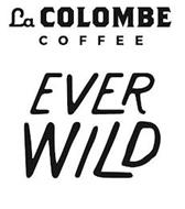 LA COLOMBE COFFEE EVER WILD