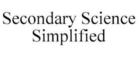 SECONDARY SCIENCE SIMPLIFIED