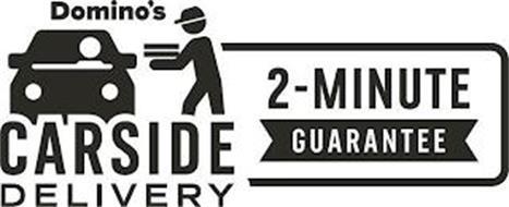 DOMINO'S CARSIDE DELIVERY 2-MINUTE GUARANTEE