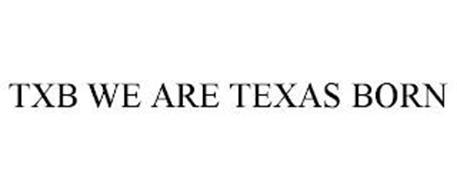 TXB WE ARE TEXAS BORN