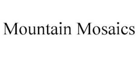 MOUNTAIN MOSAICS