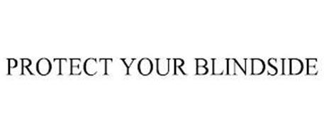 PROTECT YOUR BLINDSIDE