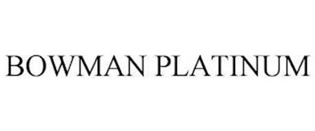BOWMAN PLATINUM
