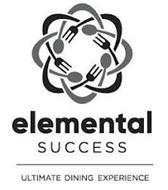 ELEMENTAL SUCCESS ULTIMATE DINING EXPERIENCE