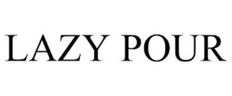 LAZY POUR