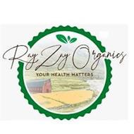 RAY ZAY ORGANICS YOUR HEALTH MATTERS